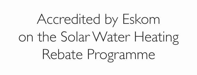 Accredited supplier by Eskom for Solar Rebate Programme
